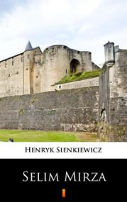 okładka Selim Mirza, Ebook   Henryk Sienkiewicz