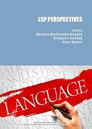 okładka LSP Perspectives, Ebook   Barbara  Borkowska-Kępska, Grzegorz  Gwóźdź, Piotr  Mamet
