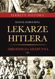 okładka Lekarze Hitlera, Ebook   Manuel Moros Peña