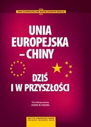 okładka Unia Europejska – Chiny, Ebook | Józef M.  Fiszer