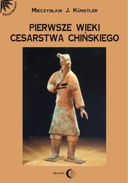 okładka Pierwsze wieki cesarstwa chińskiego, Ebook   Mieczysław Jerzy  Künstler