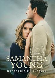 okładka Ostrożnie z miłością, Ebook | Samantha Young