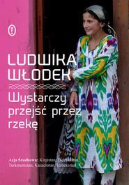 okładka Wystarczy przejść przez rzekę, Ebook | Ludwika Włodek