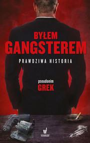okładka Byłem gangsterem. Prawdziwa historia, Ebook | pseudonim Grek