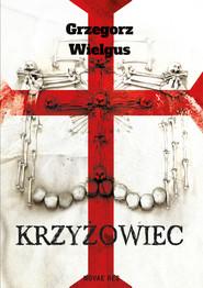 okładka Krzyżowiec, Ebook | Grzegorz Wielgus