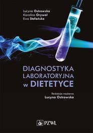 okładka Diagnostyka laboratoryjna w dietetyce, Ebook   Ewa Stefańska, Lucyna  Ostrowska, Karolina  Orywal