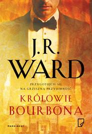 okładka Królowie bourbona, Ebook | J.R. Ward