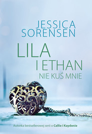 okładka Lila i Ethan: Nie kuś mnie, Ebook | Jessica Sorensen
