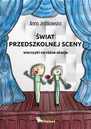 okładka Świat przedszkolnej sceny, Ebook | Anna Jedlikowska