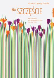 okładka Na szczęście., Ebook | Karolina i Maciej  Szaciłło