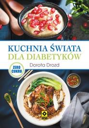 okładka Kuchnia świata dla diabetyków, Ebook | Dorota Drozd
