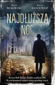 okładka Najdłuższa noc, Ebook | Marek Bukowski, Maciej Dancewicz