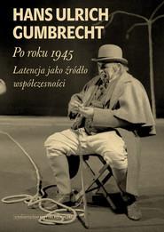 okładka Po roku 1945, Ebook | Hans Ulrich  Gumbrecht