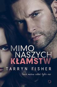okładka Mimo naszych kłamstw, Ebook | Tarryn Fisher