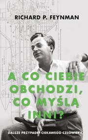okładka A co ciebie obchodzi, co myślą inni?, Ebook | Richard P. Feynman