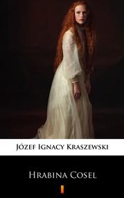 okładka Trylogia Saska (tom 1). Hrabina Cosel, Ebook | Józef Ignacy Kraszewski