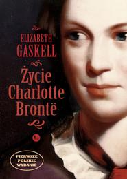 okładka Życie Charlotte Bronte, Ebook | Elizabeth Gaskell