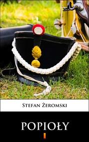 okładka Popioły. Powieść z końca XVIII i początku XIX wieku, Ebook | Stefan Żeromski