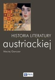 okładka Historia literatury austriackiej, Ebook | Maciej  Ganczar