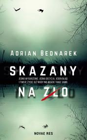 okładka Skazany na zło, Ebook | Adrian  Bednarek
