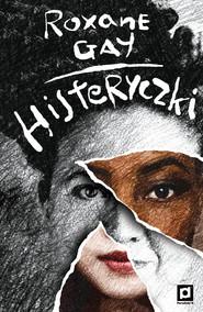 okładka Histeryczki, Ebook | Roxane Gay