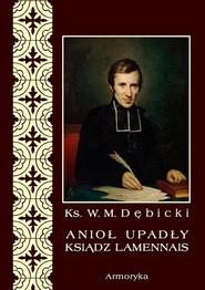 okładka Anioł upadły ksiądz Lamennais, Ebook | Władysław  Michał Dębicki