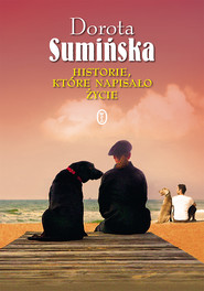 okładka Historie, które napisało życie, Ebook | Dorota Sumińska