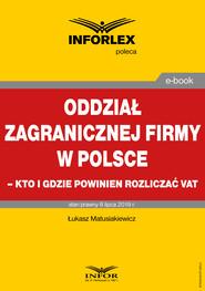 okładka Oddział zagranicznej firmy w Polsce – kto i gdzie powinien rozliczać VAT, Ebook   Łukasz Matusiakiewicz