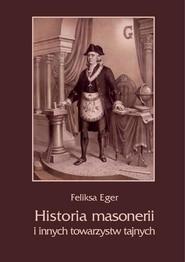 okładka Historia masonerii i innych towarzystw tajnych, Ebook   Feliksa  Eger