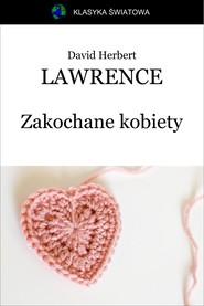 okładka Zakochane kobiety, Ebook | David Herbert Lawrence