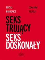 okładka Seks trujący, seks doskonały, Ebook | Maciej Bennewicz