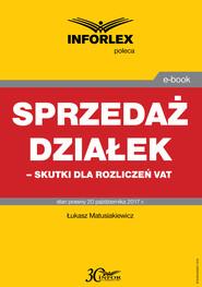 okładka Sprzedaż działek – skutki dla rozliczeń VAT, Ebook   Łukasz Matusiakiewicz