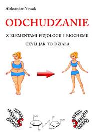 okładka Odchudzanie z elementami fizjologii i biochemii, Ebook   Aleksander Nowak