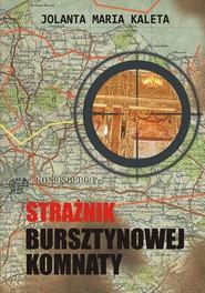 okładka Strażnik Bursztynowej Komnaty, Ebook | Jolanta Maria Kaleta