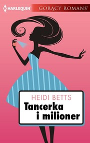 okładka Tancerka i milioner, Ebook | Heidi Betts