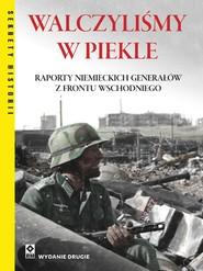 okładka Walczyliśmy wpiekle, Ebook | Peter G. Tsouras