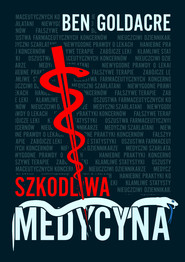 okładka Szkodliwa medycyna, Ebook | Ben Goldacre