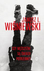 okładka Czy mężczyźni są światu potrzebni?, Ebook | Janusz Leon Wiśniewski