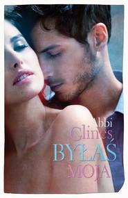 okładka Byłaś moja, Ebook | Abbi Glines
