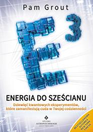 okładka Energia do sześcianu. Dziewięć kwantowych eksperymentów, które zamanifestują cuda w Twoim życiu, Ebook   Grout Pam