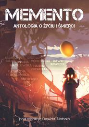 okładka Memento. Antologia o życiu i śmierci, Ebook | praca zbiorowa