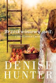 okładka Brzoskwiniowy świt. , Ebook | Denise Hunter