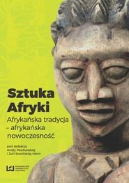 okładka Sztuka Afryki, Ebook | Aneta Pawłowska, Julia Sowińska-Heim