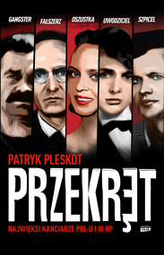 okładka Przekręt. Najwięksi kanciarze PRL-u i III RP, Ebook | Patryk Pleskot