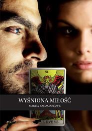 okładka Wyśniona miłość, Ebook | Magda  Kaczmarczyk