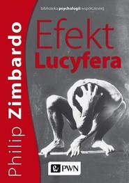 okładka Efekt Lucyfera. Dlaczego dobrzy ludzie czynią zło?, Ebook | Philip G. Zimbardo