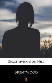 okładka Brentwood, Ebook | Grace Livingston Hill