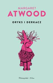 okładka Oryks i Derkacz, Ebook | Margaret Atwood