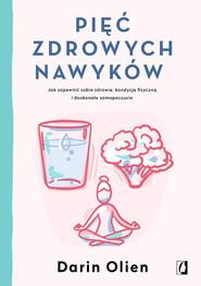 okładka Pięć zdrowych nawyków, Ebook | Darin Olien