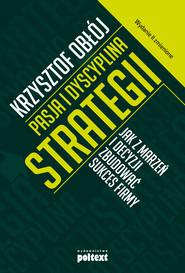 okładka Pasja i dyscyplina strategii, Ebook | Krzysztof Obłój